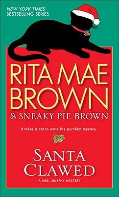 Santa Clawed By Brown, Rita Mae/ Brown, Sneaky Pie/ Gellatly, Michael (ILT)