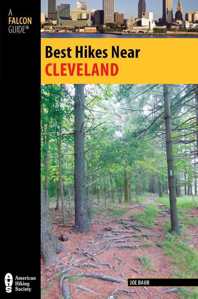 Best Hikes Near Cleveland By Baur, Joe